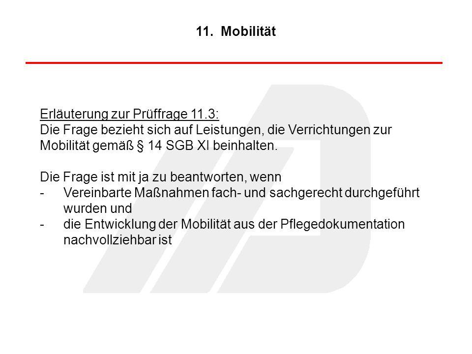 11. Mobilität Erläuterung zur Prüffrage 11.3: Die Frage bezieht sich auf Leistungen, die Verrichtungen zur.
