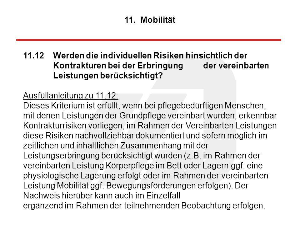 11. Mobilität 11.12 Werden die individuellen Risiken hinsichtlich der Kontrakturen bei der Erbringung der vereinbarten Leistungen berücksichtigt