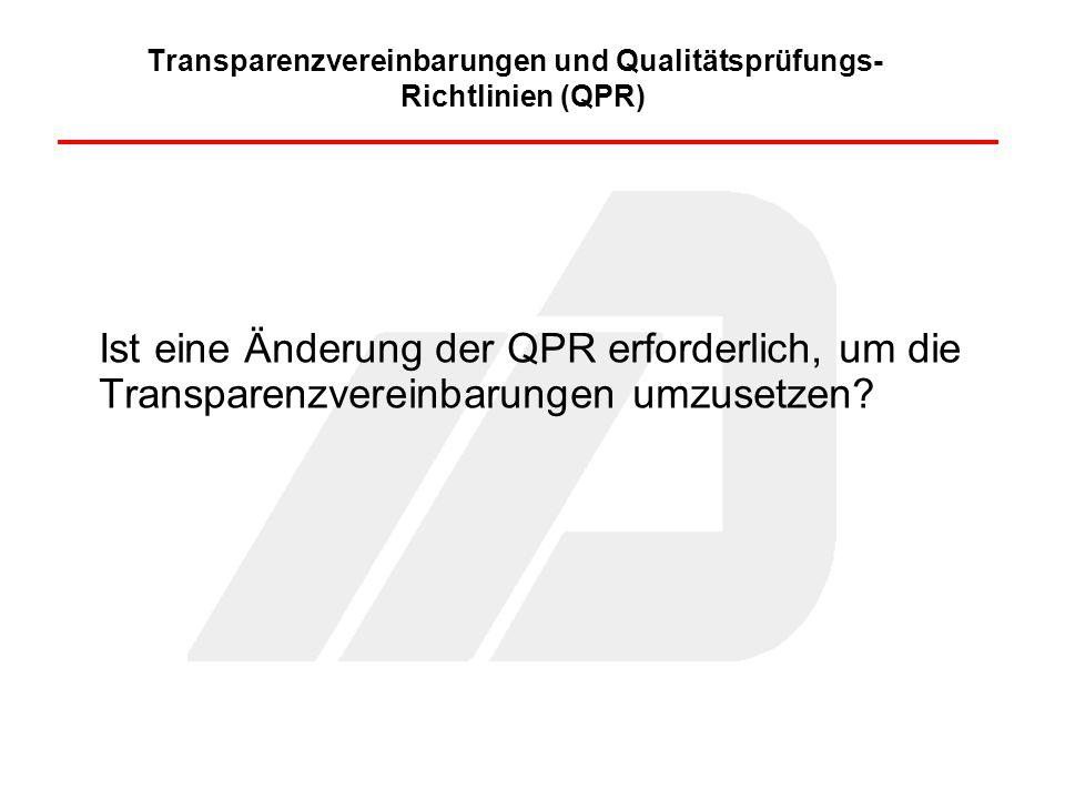 Transparenzvereinbarungen und Qualitätsprüfungs- Richtlinien (QPR)