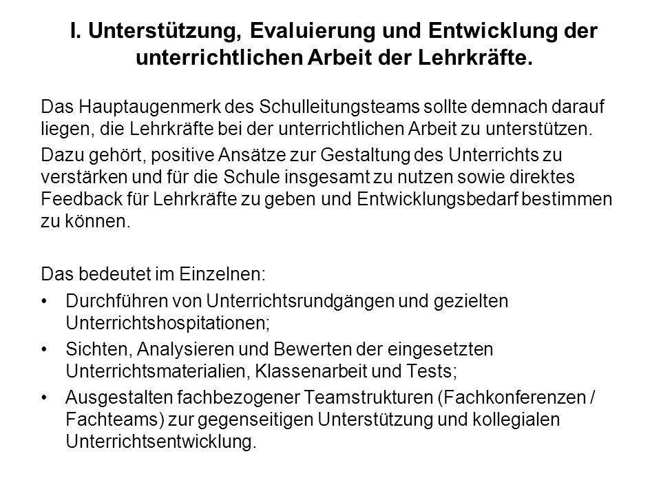 I. Unterstützung, Evaluierung und Entwicklung der unterrichtlichen Arbeit der Lehrkräfte.