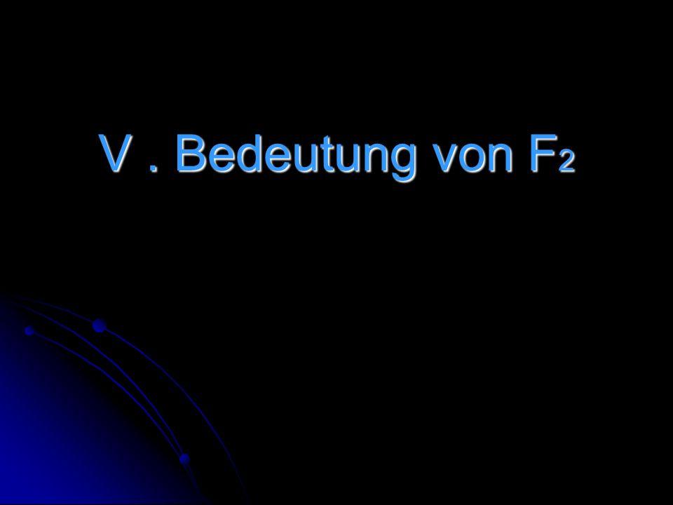 V . Bedeutung von F2