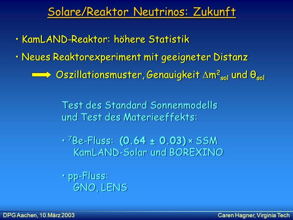 Solare/Reaktor Neutrinos: Zukunft