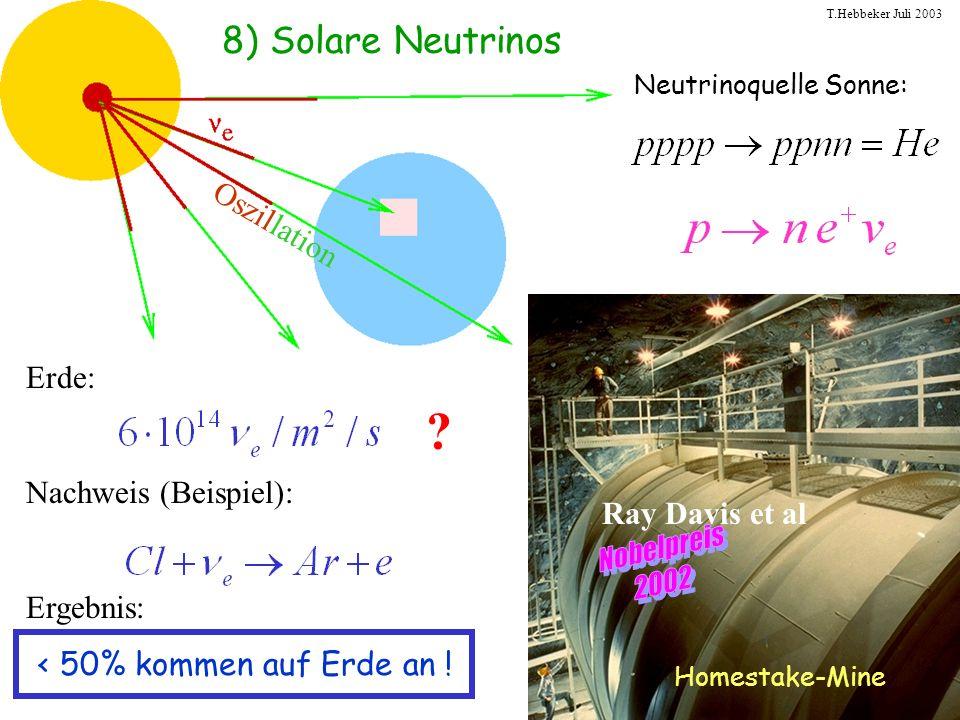 Nobelpreis 2002 8) Solare Neutrinos Oszillation Erde: