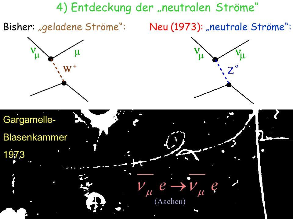 """4) Entdeckung der """"neutralen Ströme"""