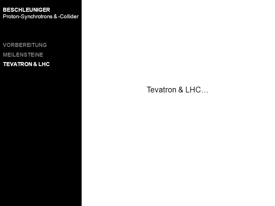 Tevatron & LHC… BESCHLEUNIGER Proton-Synchrotrons & -Collider