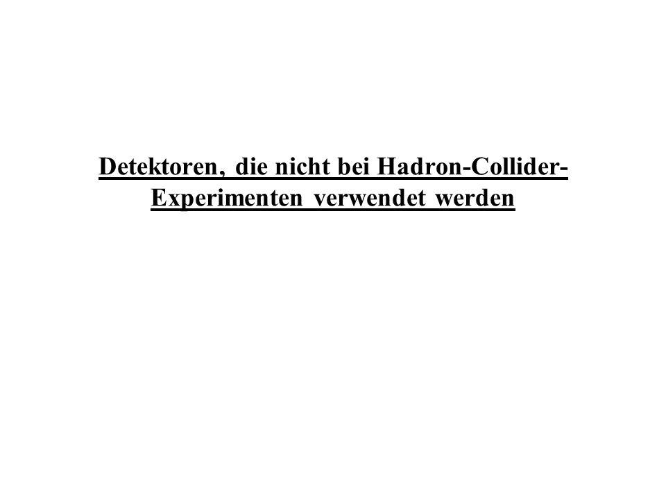 Detektoren, die nicht bei Hadron-Collider-Experimenten verwendet werden