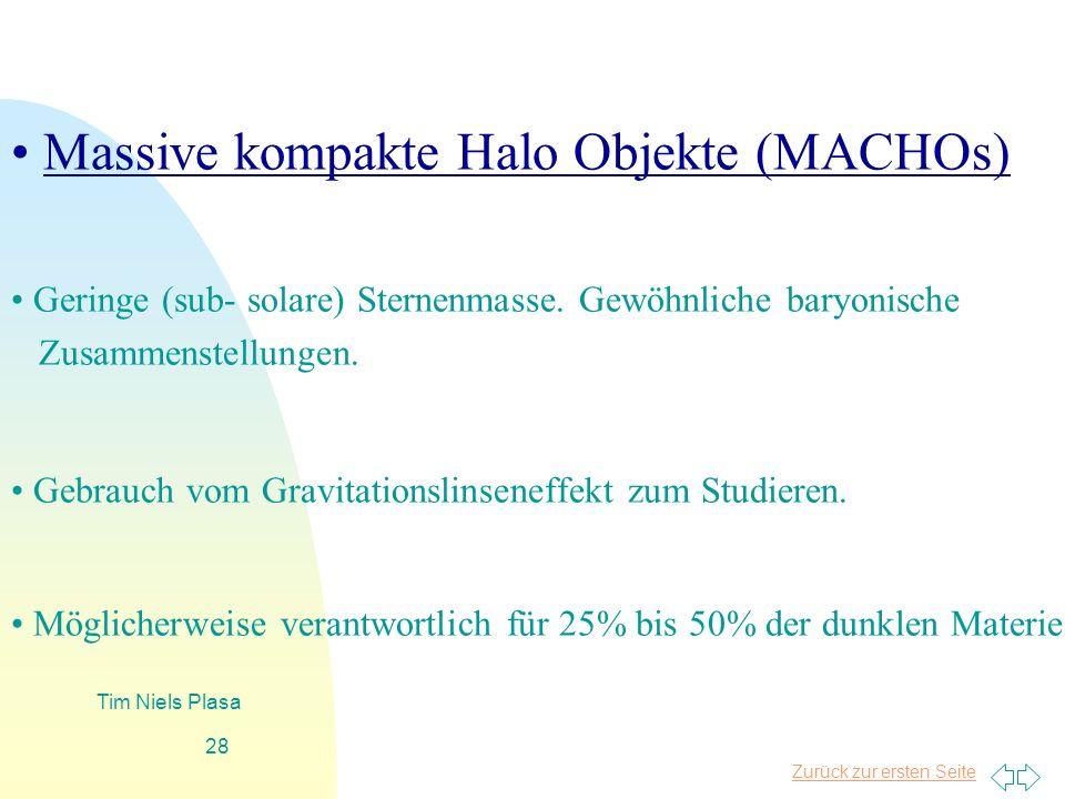 • Massive kompakte Halo Objekte (MACHOs)