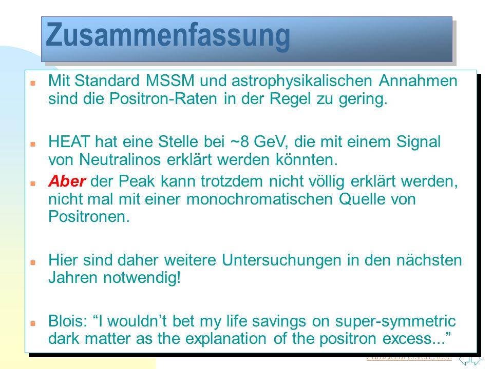 Zusammenfassung Mit Standard MSSM und astrophysikalischen Annahmen sind die Positron-Raten in der Regel zu gering.