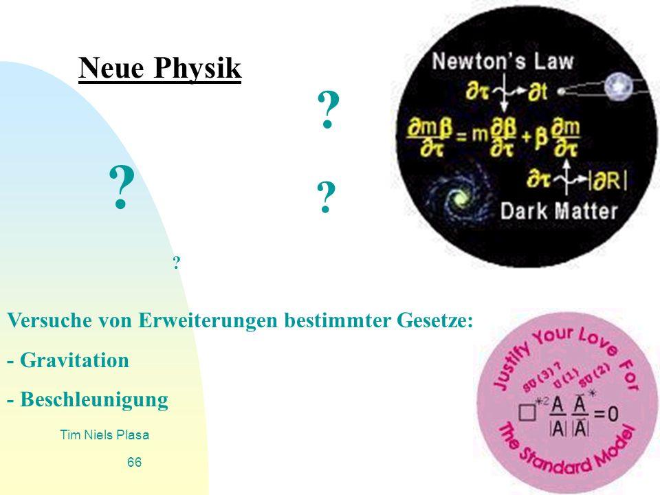 Neue Physik Versuche von Erweiterungen bestimmter Gesetze: