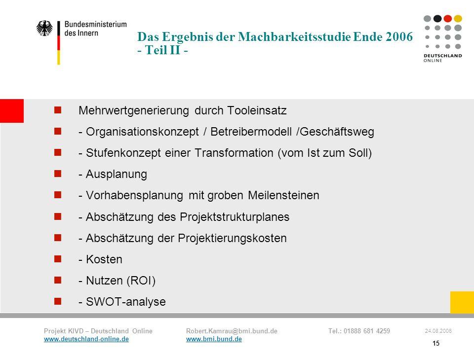 Das Ergebnis der Machbarkeitsstudie Ende 2006 - Teil II -