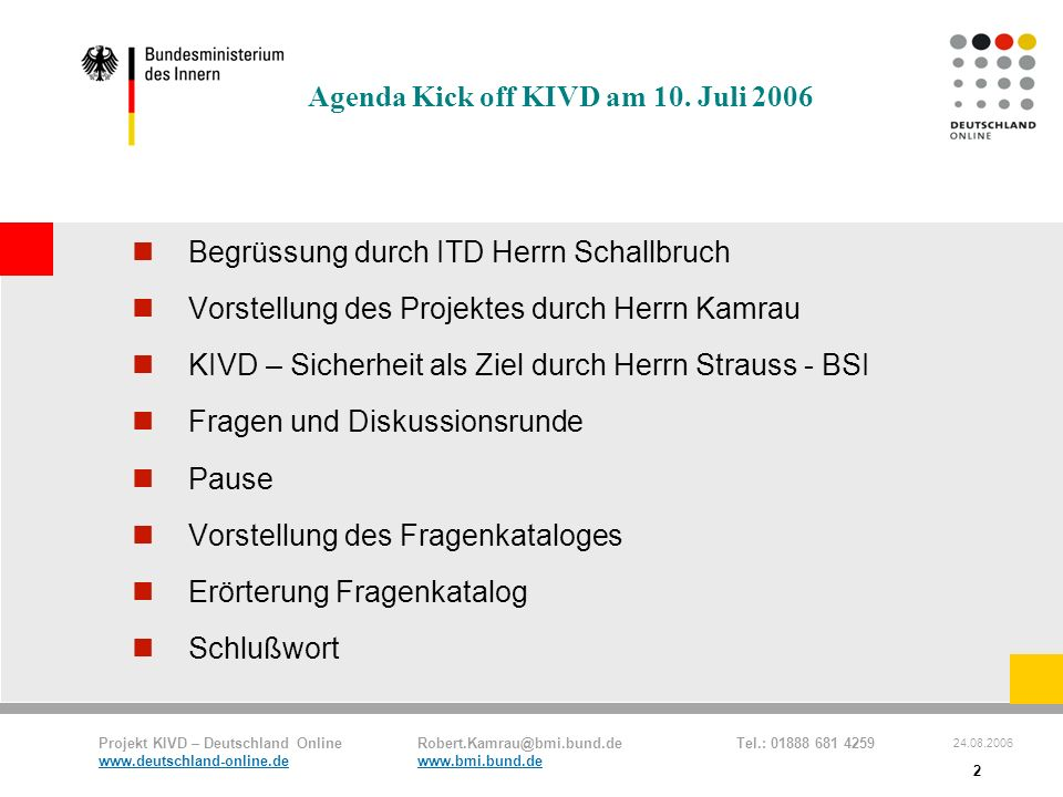 Agenda Kick off KIVD am 10. Juli 2006