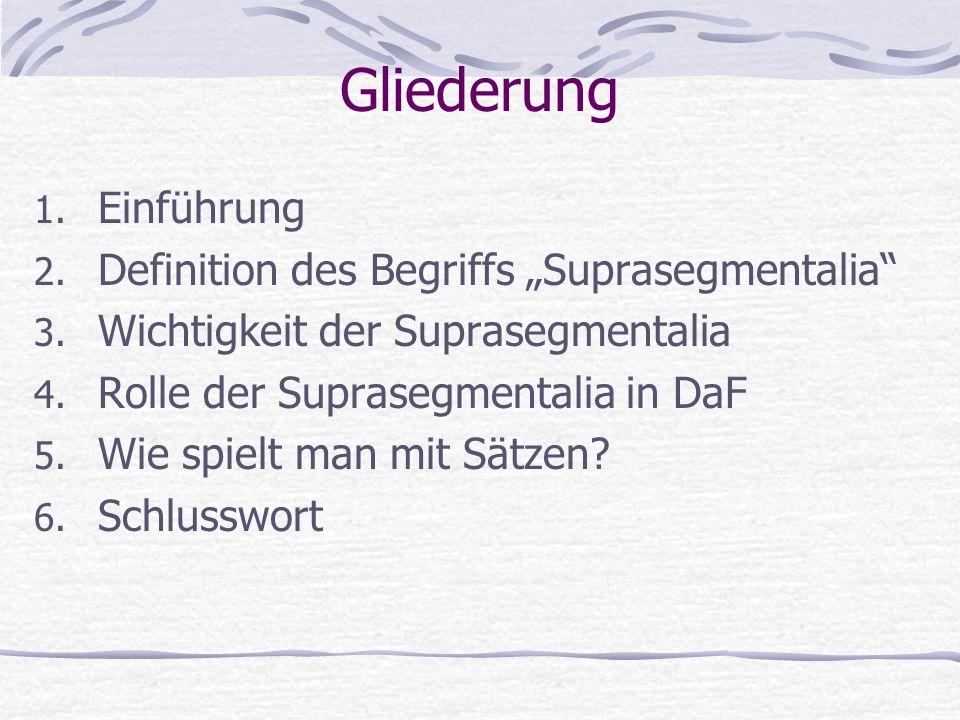 """Gliederung Einführung Definition des Begriffs """"Suprasegmentalia"""