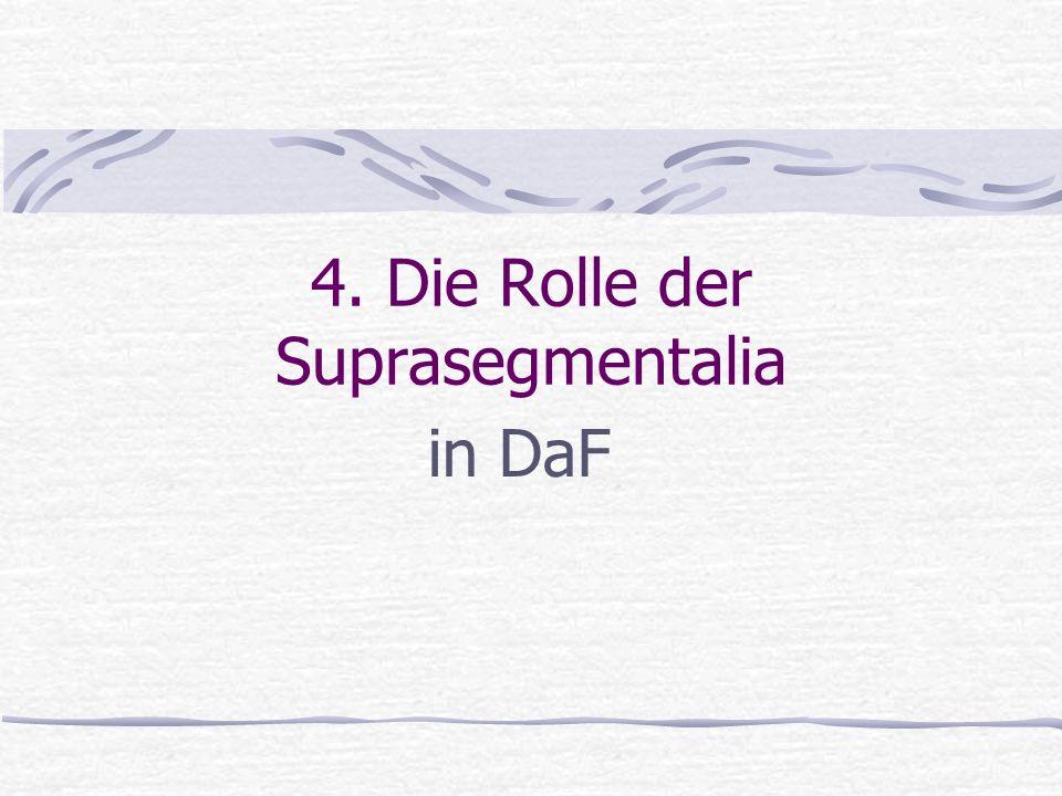 4. Die Rolle der Suprasegmentalia