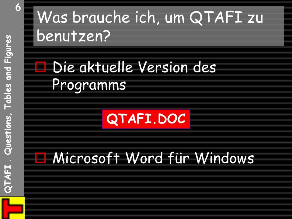 Was brauche ich, um QTAFI zu benutzen