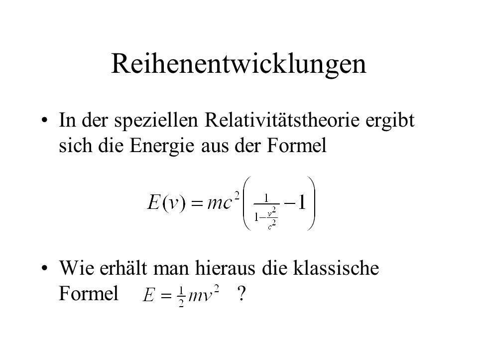 Reihenentwicklungen In der speziellen Relativitätstheorie ergibt sich die Energie aus der Formel.