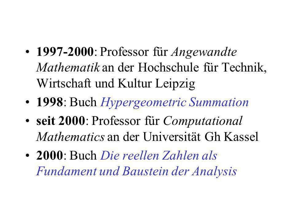 1997-2000: Professor für Angewandte Mathematik an der Hochschule für Technik, Wirtschaft und Kultur Leipzig