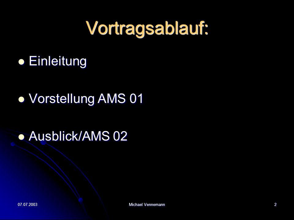 Vortragsablauf: Einleitung Vorstellung AMS 01 Ausblick/AMS 02