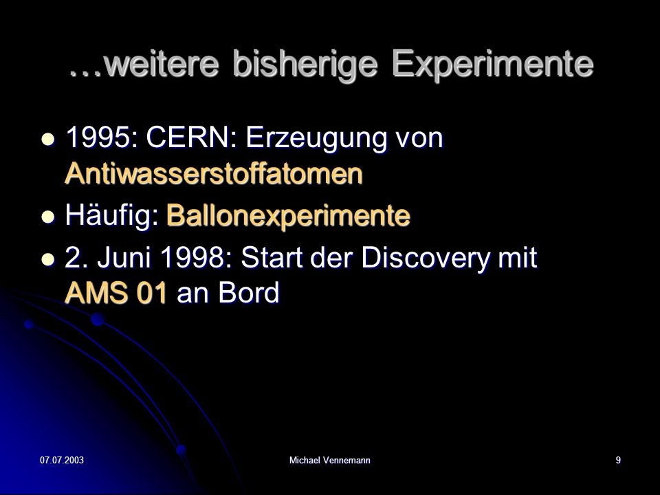 …weitere bisherige Experimente