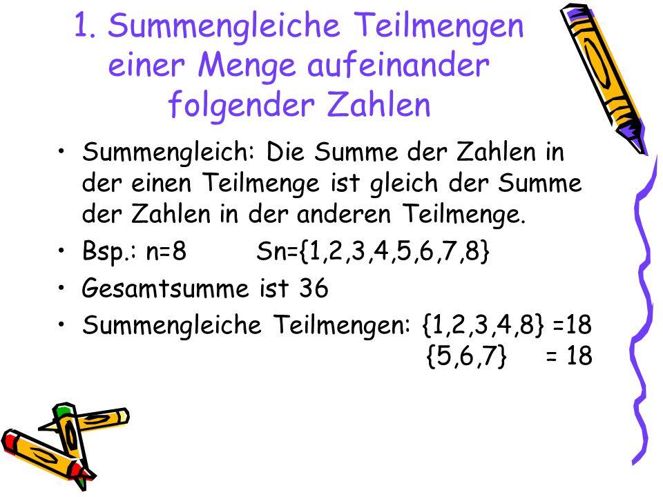 1. Summengleiche Teilmengen einer Menge aufeinander folgender Zahlen