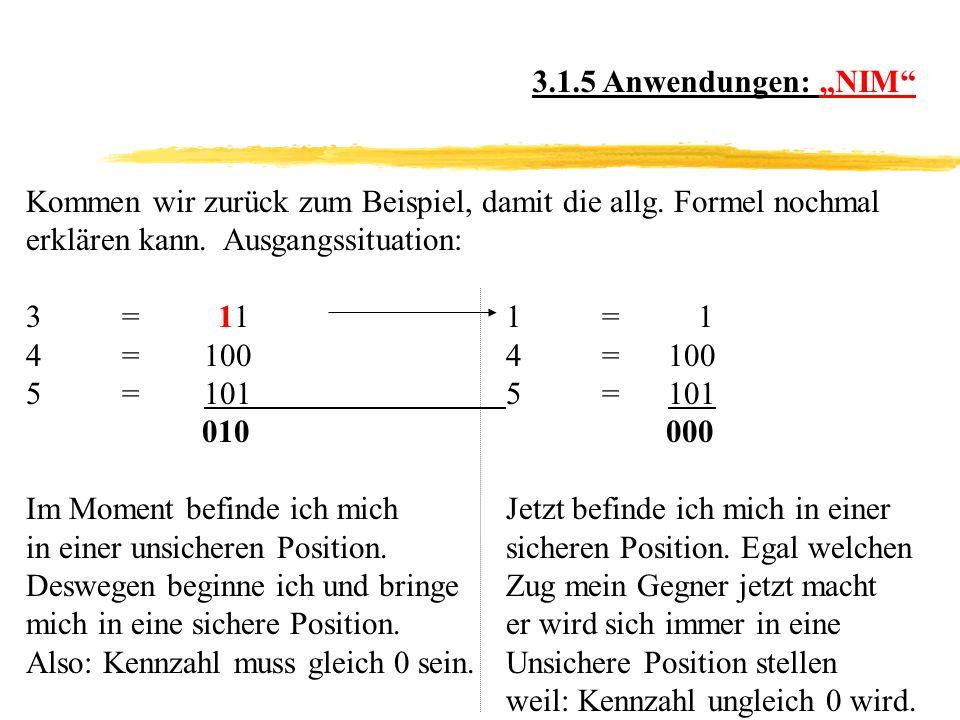 """3.1.5 Anwendungen: """"NIM Kommen wir zurück zum Beispiel, damit die allg. Formel nochmal. erklären kann. Ausgangssituation:"""