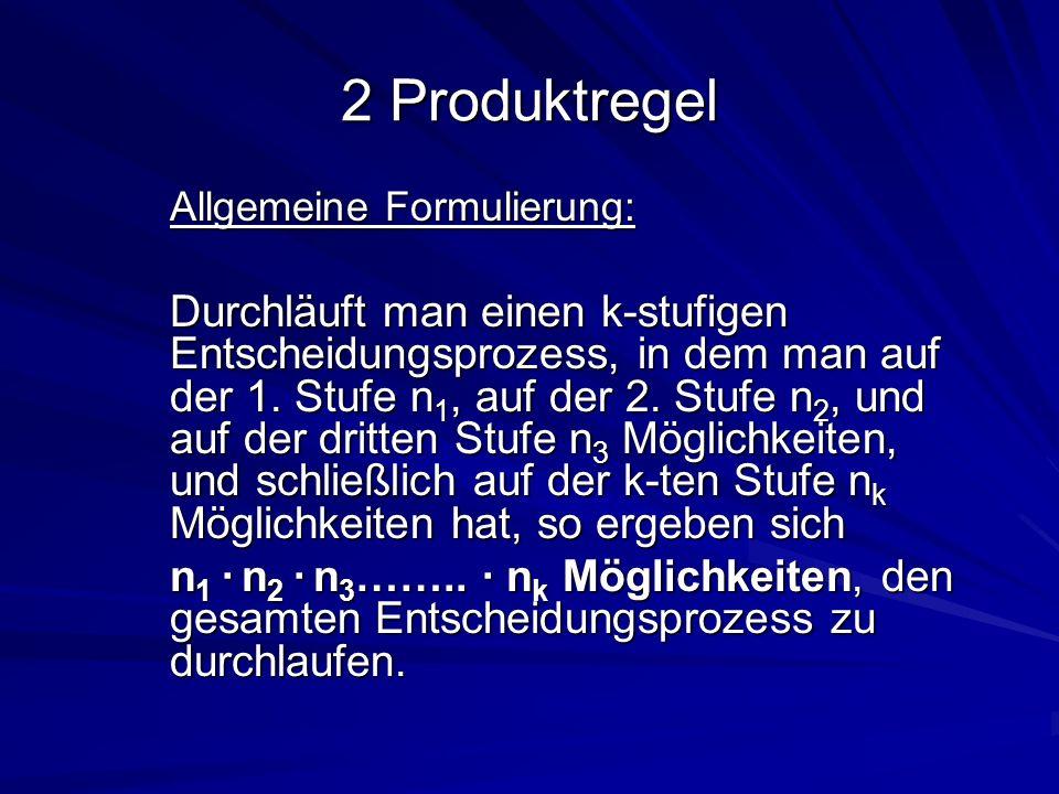 2 Produktregel Allgemeine Formulierung: