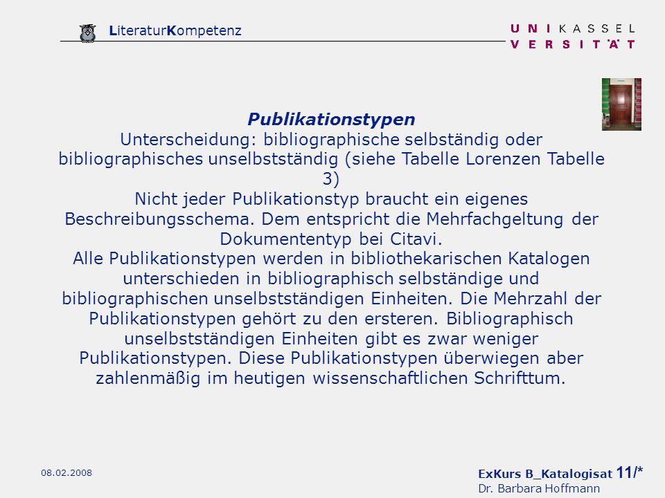 Publikationstypen Unterscheidung: bibliographische selbständig oder bibliographisches unselbstständig (siehe Tabelle Lorenzen Tabelle 3)
