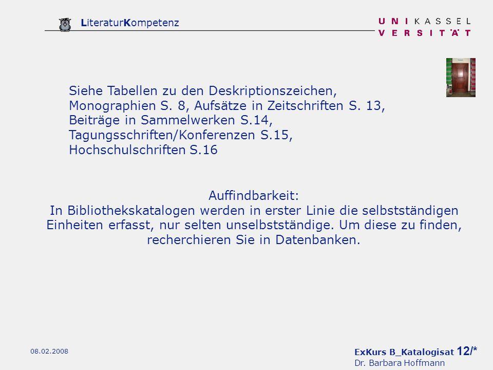 Siehe Tabellen zu den Deskriptionszeichen, Monographien S