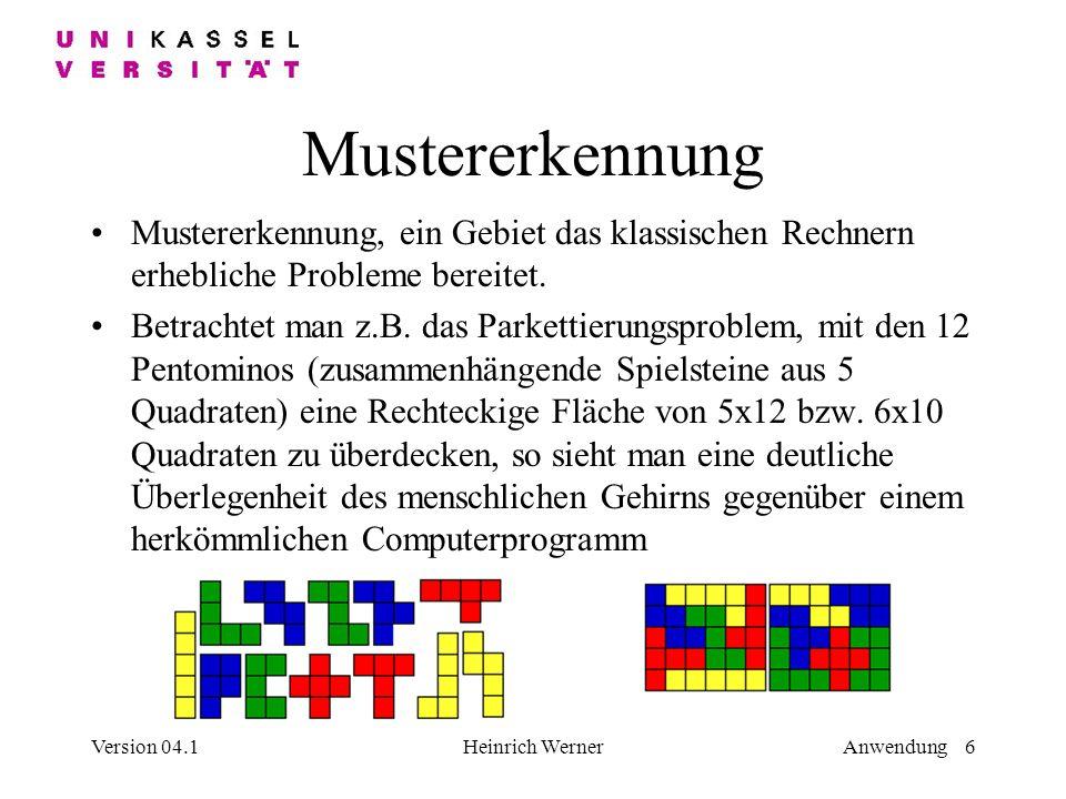 Mustererkennung Mustererkennung, ein Gebiet das klassischen Rechnern erhebliche Probleme bereitet.