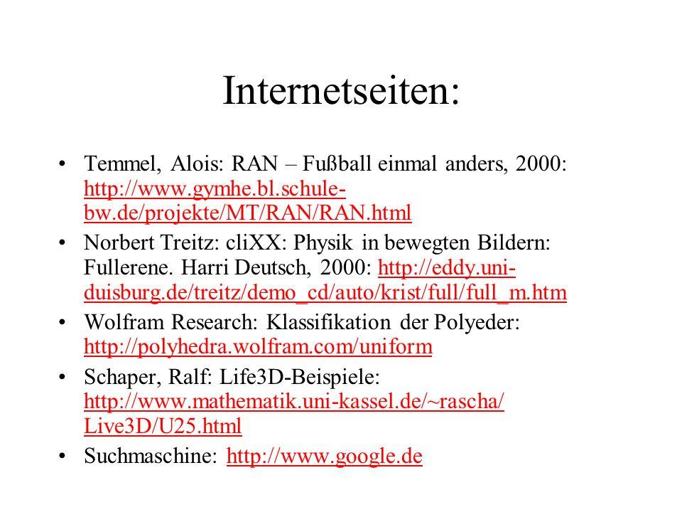 Internetseiten: Temmel, Alois: RAN – Fußball einmal anders, 2000: http://www.gymhe.bl.schule-bw.de/projekte/MT/RAN/RAN.html.