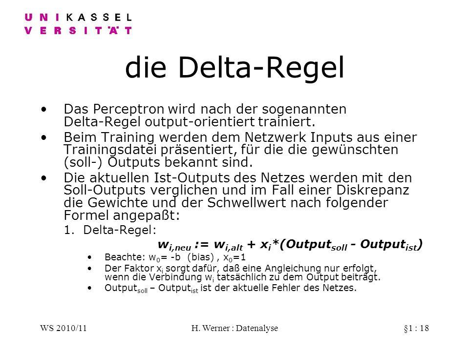 die Delta-Regel Das Perceptron wird nach der sogenannten Delta-Regel output-orientiert trainiert.
