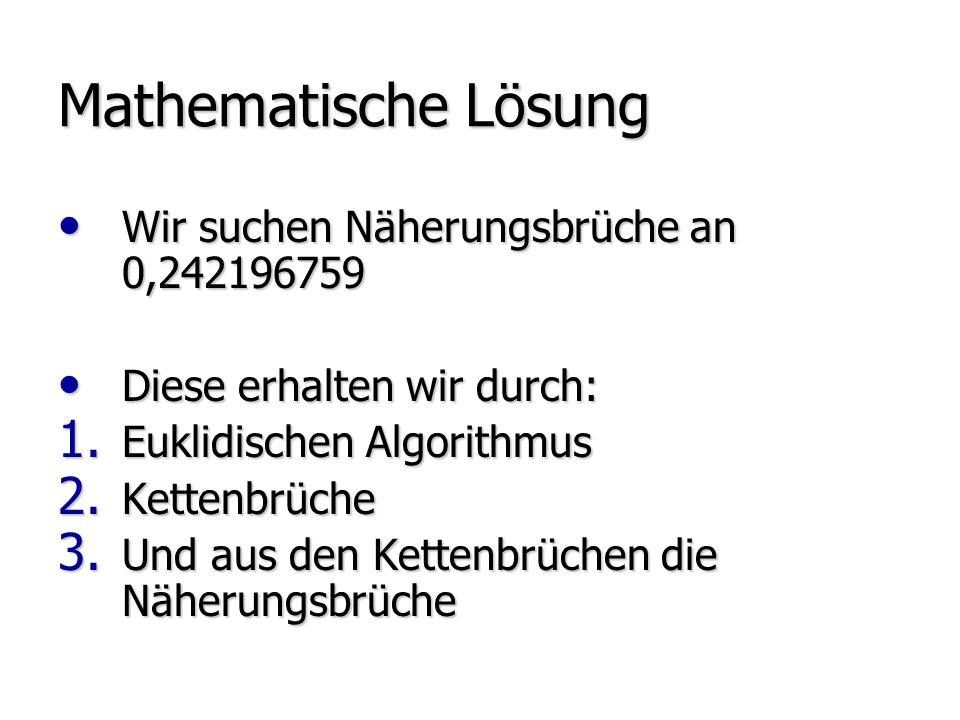 Mathematische Lösung Wir suchen Näherungsbrüche an 0,242196759