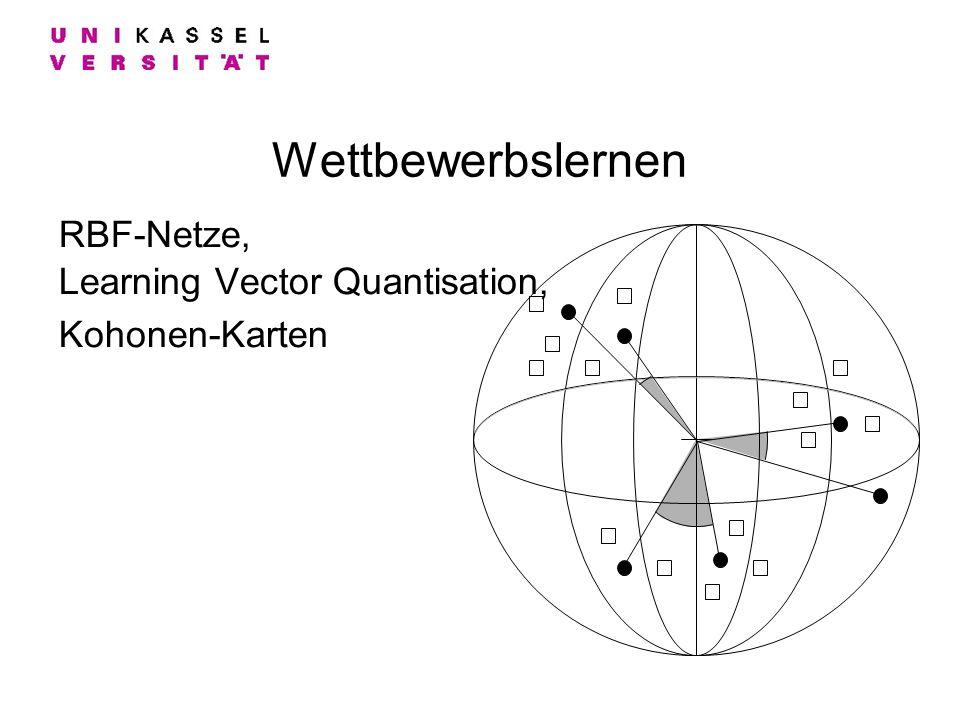 RBF-Netze, Learning Vector Quantisation, Kohonen-Karten