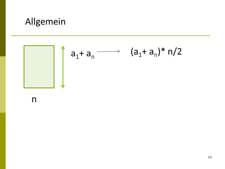Allgemein (a1+ an)* n/2 a1+ an n