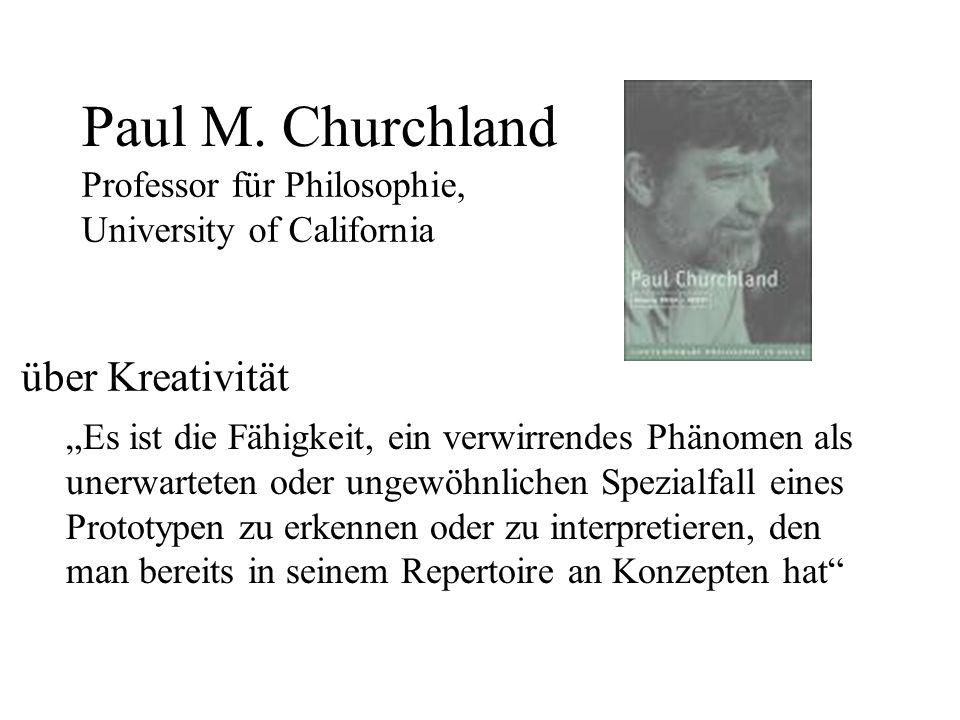 Paul M. Churchland über Kreativität Professor für Philosophie,