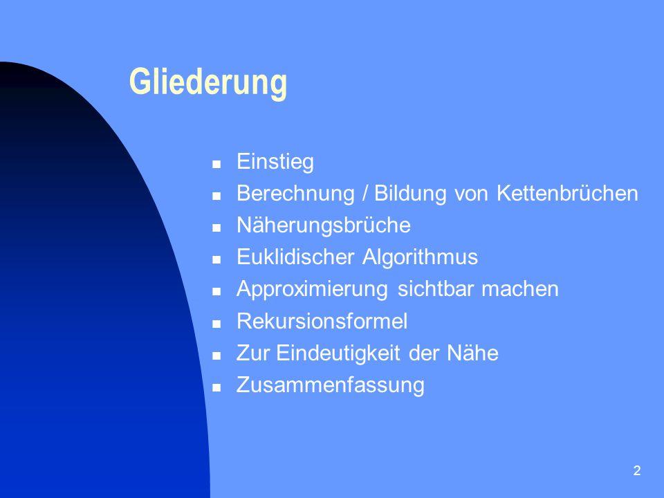 Gliederung Einstieg Berechnung / Bildung von Kettenbrüchen