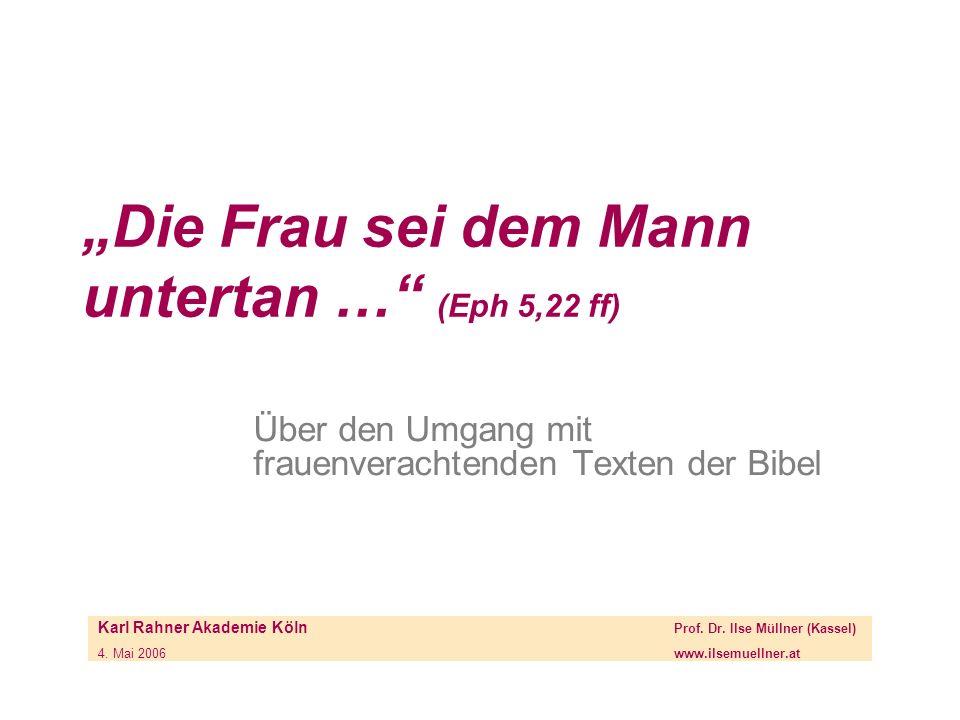"""""""Die Frau sei dem Mann untertan … (Eph 5,22 ff)"""