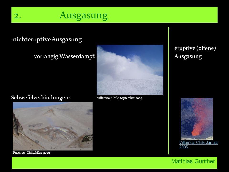 2. Ausgasung nichteruptive Ausgasung eruptive (offene)