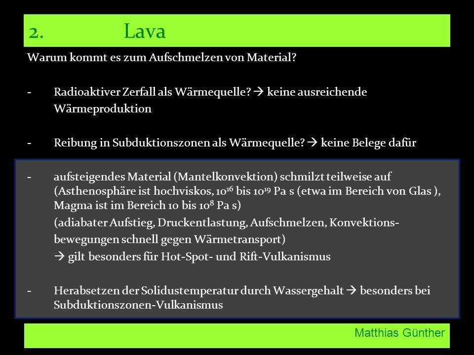 2. Lava Warum kommt es zum Aufschmelzen von Material