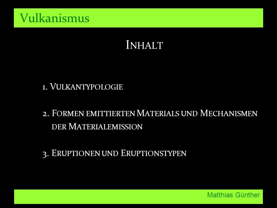 Vulkanismus Inhalt 1. Vulkantypologie