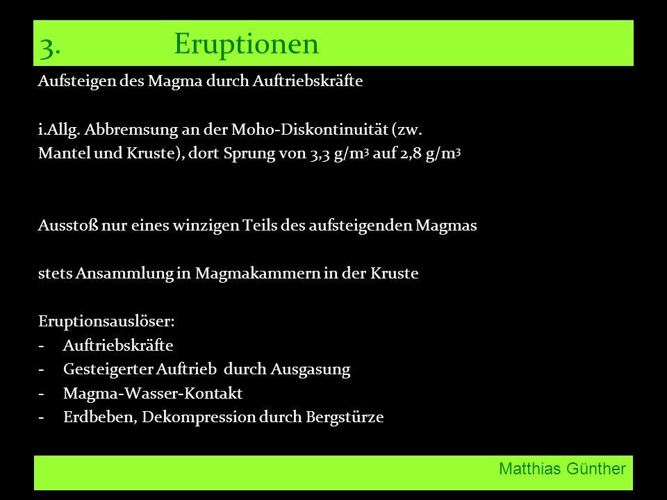 3. Eruptionen Aufsteigen des Magma durch Auftriebskräfte