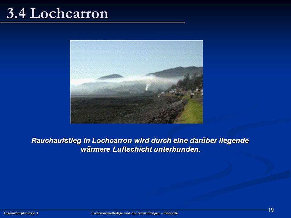 3.4 Lochcarron Rauchaufstieg in Lochcarron wird durch eine darüber liegende. wärmere Luftschicht unterbunden.