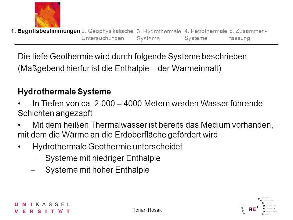 Die tiefe Geothermie wird durch folgende Systeme beschrieben: