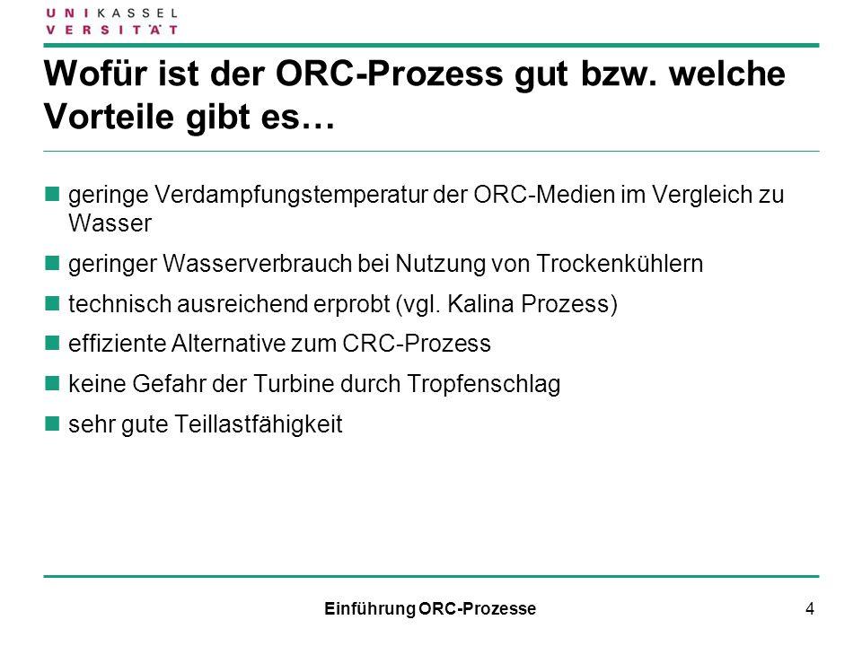 Wofür ist der ORC-Prozess gut bzw. welche Vorteile gibt es…