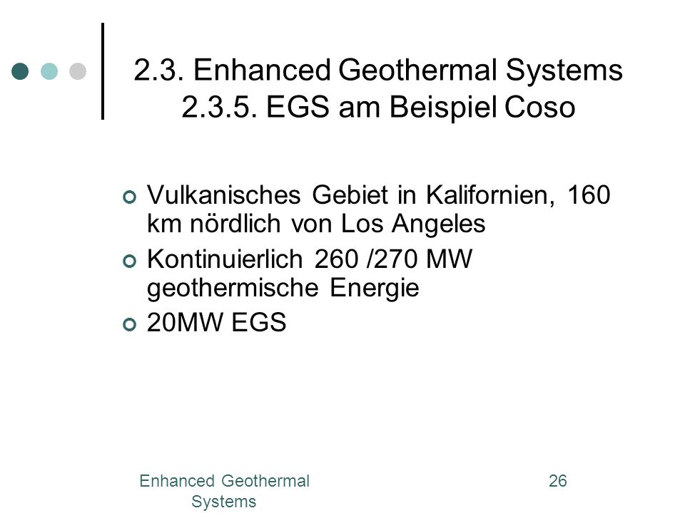 2.3. Enhanced Geothermal Systems 2.3.5. EGS am Beispiel Coso