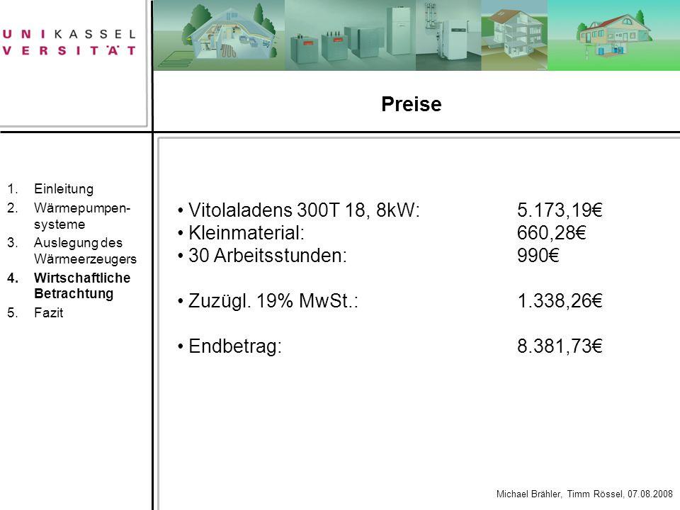 Preise Vitolaladens 300T 18, 8kW: 5.173,19€ Kleinmaterial: 660,28€