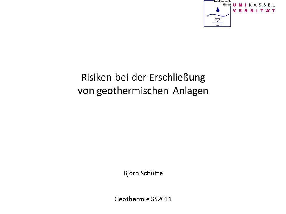 Risiken bei der Erschließung von geothermischen Anlagen