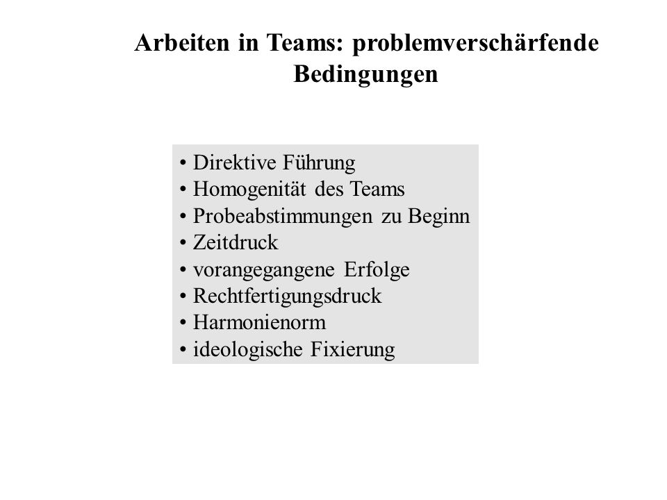 Arbeiten in Teams: problemverschärfende Bedingungen