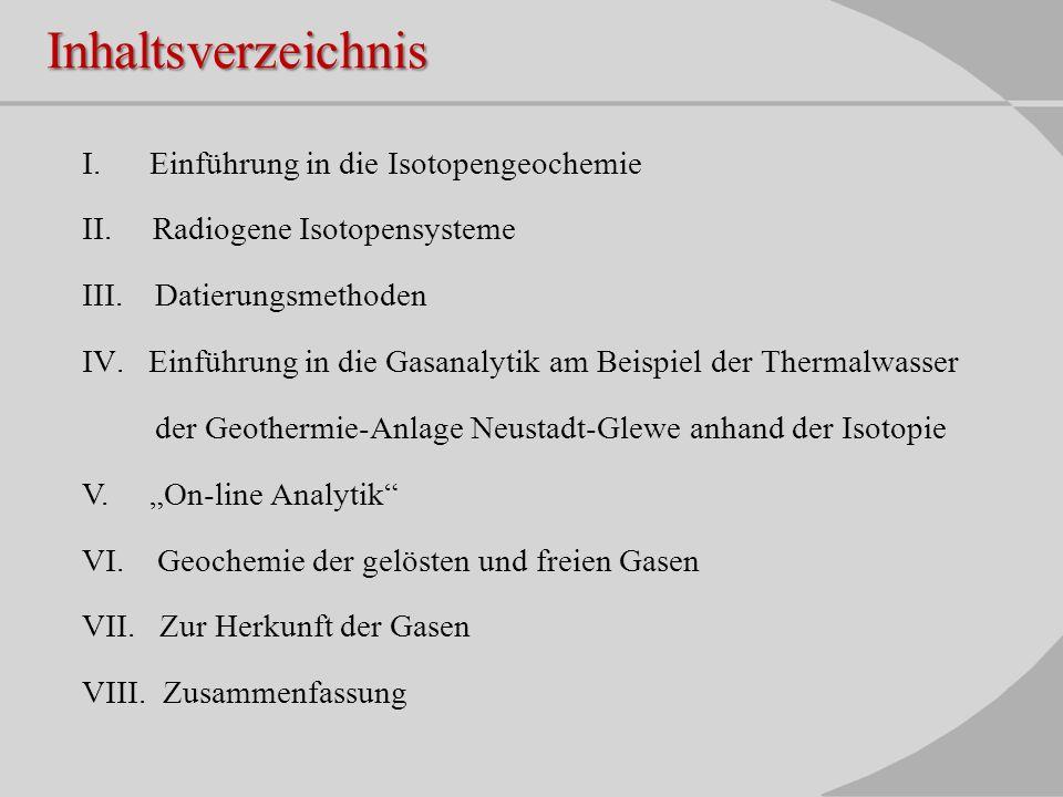Inhaltsverzeichnis I. Einführung in die Isotopengeochemie