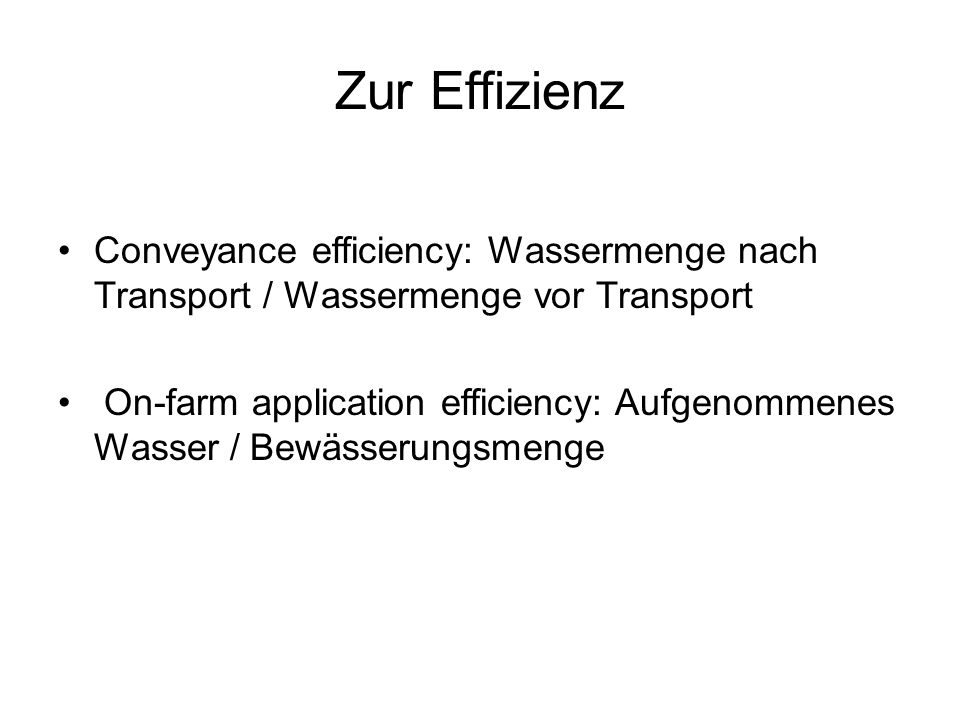 Zur Effizienz Conveyance efficiency: Wassermenge nach Transport / Wassermenge vor Transport.