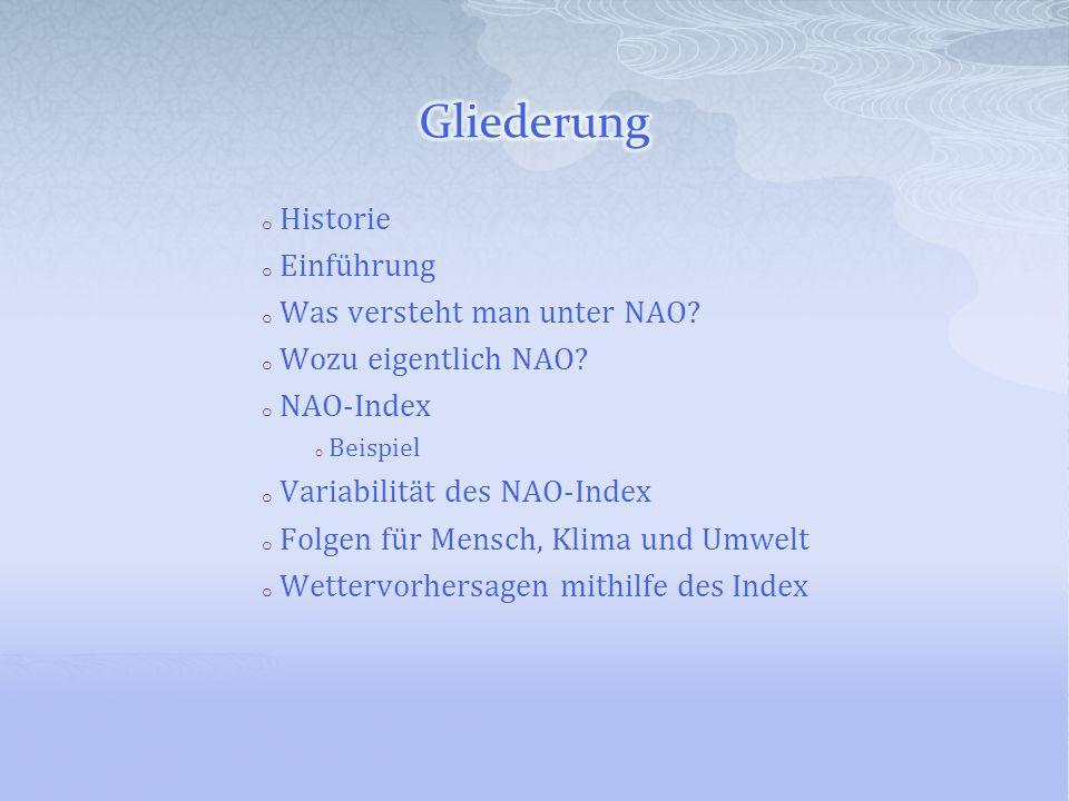 Gliederung Historie Einführung Was versteht man unter NAO